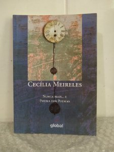 Nunca Mais... e Poema dos Poemas - Cecília Meireles