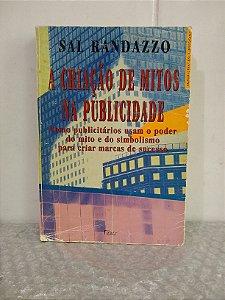 A Criação de Mitos na Publicidade - Sal Randazzo