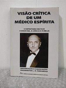 Visão Crítica de um Médico Espírita - Washington L. N. Fernandes (org.)