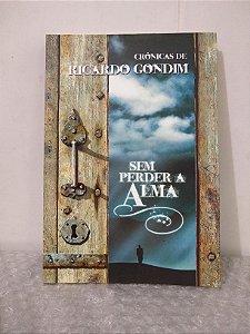 Sem Perder a Alma - Ricardo Gondim