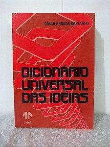 Dicionário Universal das Idéias - César Arruda Castanho