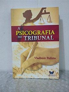 A Psicografia no Tribunal - Vladimir Polízio