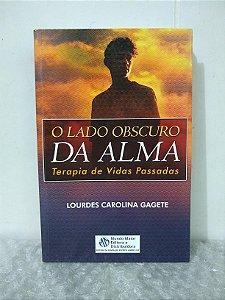 O Lado Obscuro da Alma - Lourdes Carolina Gagete
