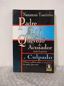 Padre Quevedo de Acusador Anti-Espírita a Culpado - Nazareno Tourinho