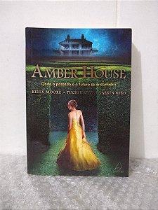 Amber House - Kelly Moore, Tucker Reed e Larkin Reed