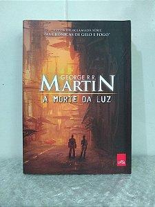 A Morte da Luz - George R. R. Martin