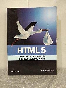 HTML 5: A Linguagem de Marcação que Revolucionou a Web - Maurício Samy Silva