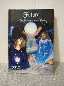 Futuro: Um Presente que Veio do Passado - Aylla