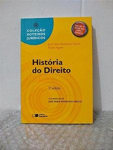 História do Direito - José Fabio Rodrigues Maciel