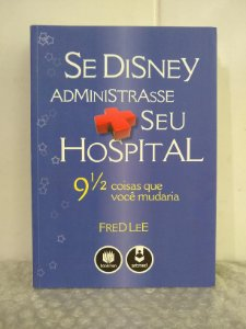 Se Disney Administrasse seu Hospital - Fred Lee (marca)