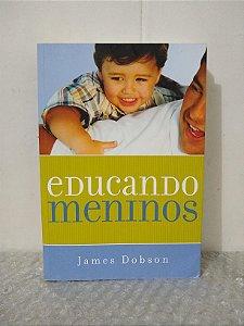 Educando Meninos - James Dobson
