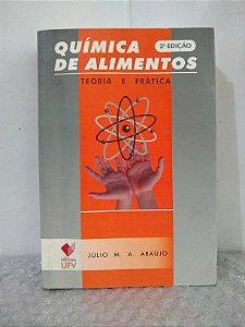 Química de Alimentos: Teoria e Prática - Júlio M. A. Araújo