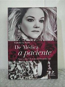 De Médica e Paciente - Fabíola La Torre