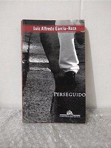 Perseguido - Luiz Alfredo Garcia-Roza - Cia das letras
