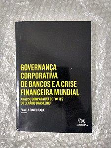 Governança Corporativa de banco e a Crise Financeira Mundial - Pamela Romeu Roque
