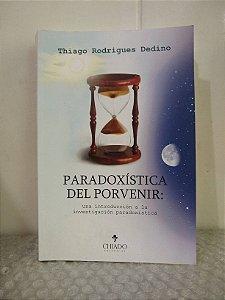Paradoxística del Porvenir - Thiago Rodrigues Dedino
