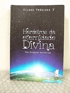Herdeiros da Eternidade Divina - Diversos Espíritos