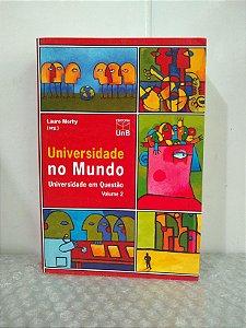 Universidade no Mundo: Universidade em Questão - vol. 2 - Lauro Morhy (org.)