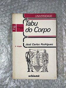 Tabu do Corpo - José Carlos Rodrigues