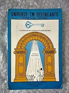Universo em Desencanto - Imunização Racional - Racional Superior - vol. 1