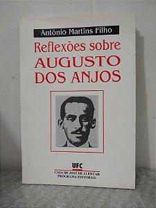 Reflexões Sobre Augusto dos Anjos - Antônio Martins Filho