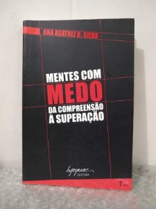 Mentes com Medo da Compreensão à Superação - Ana Beatriz B. SIlva