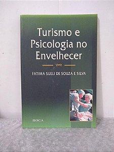 Turismo e Psicologia no Envelhecer - Fatima Sueli de Souza e Silva