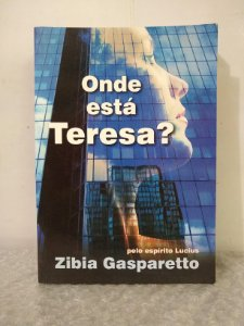 Onde Está Teresa? - Zibia Gasparetto