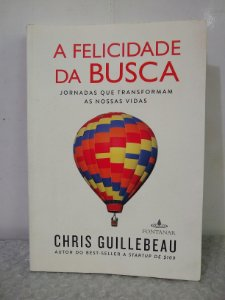A Felicidade da Busca - Chris Guillebeau