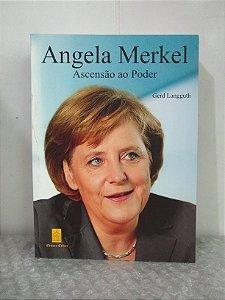 Angela Merkel: Ascensão ao Poder - Gerd Langguth
