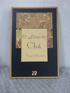 O Livro do Chá - Francis Rhomer