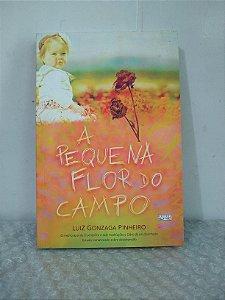 A Pequena Flor do Campo - Luiz Gonzaga Pinheiro