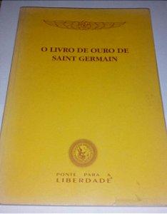 O livro de ouro de Saint Germain - Ponte para a liberdade