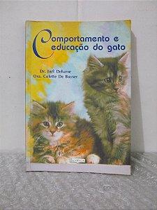 Comportamento e Educação do Gato - Dr. Joël Dehasse e Dra. Colette De Buyser
