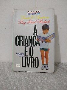 A Criança e o Livro - Laura C. Sandroni e Luiz Raul Machado