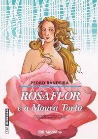 Rosa Flor e a Moura Torta _ Pedro Bandeira