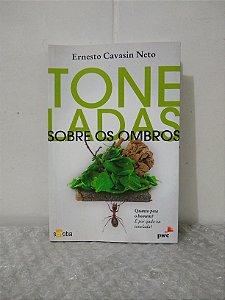 Toneladas sobre os Ombros - Ernesto Cavasin Neto