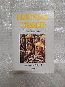 Subjetividade e Trabalho - Jaqueline Tittoni