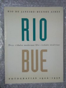 Duas Cidades Modernas / Rio de Janeiro - Buenos Aires