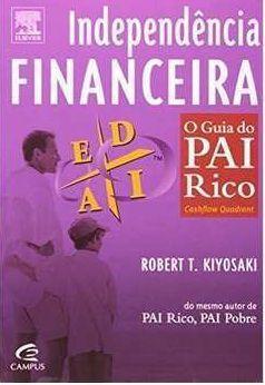 Independência financeira - O guia do pai rico - Robert T. Kiyosaki