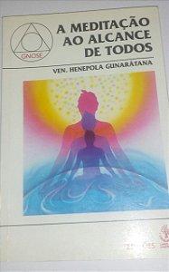 A meditação ao alcance de todos - Ven. Henepola