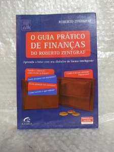 O Guia Prático de Finanças - Roberto Zentgraf