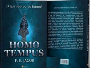 Homo Tempus - F. E. Jacob - O que sobrou do futuro *Novo*