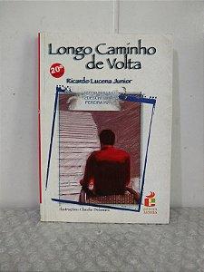 Longo Caminho de Volta - Ricardo Lucena Junior