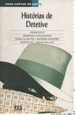 Para Gostar de Ler Vol. 12: Histórias de Detetive - Conan Doyle e outros