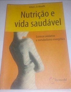 Nutrição e Vida Saudável - Ethel L. B. Novelli
