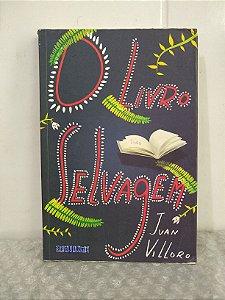 O Livro Selvagem - Juan Villoro
