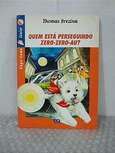 Quem Está perseguindo Zero-Zero-Au? - Thomas Brezina