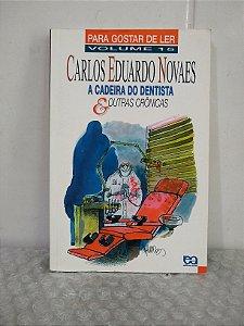 Para Gostar de Ler Vol. 15: A Cadeira do Dentista e Outras Crônicas - Carlos Eduardo Novaes