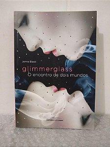 Glimmerglass: O Encontro de Dois Mundos - Jenna Black